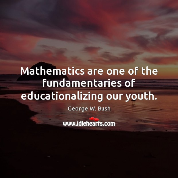 Image, Mathematics are one of the fundamentaries of educationalizing our youth.
