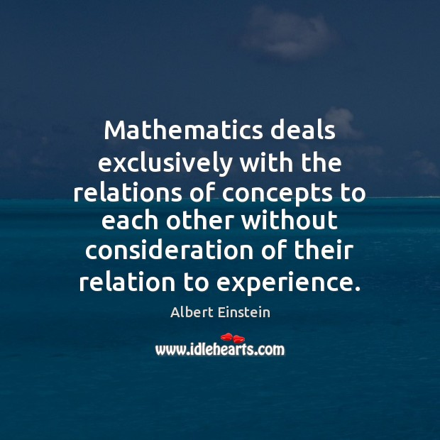 Image, Mathematics deals exclusively with the relations of concepts to each other without