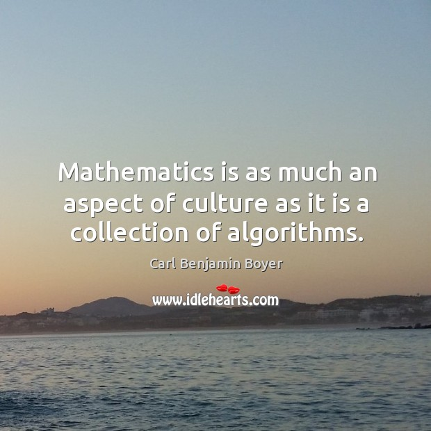 Image, Mathematics is as much an aspect of culture as it is a collection of algorithms.