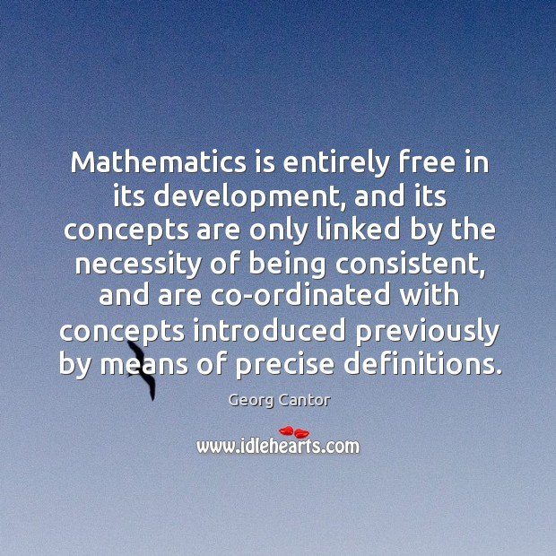 Image, Mathematics is entirely free in its development, and its concepts are only