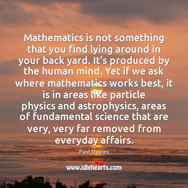 Mathematics is not something that you find lying around in your back Image