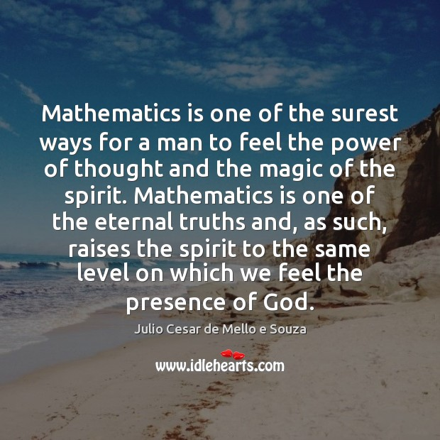 Mathematics is one of the surest ways for a man to feel Image