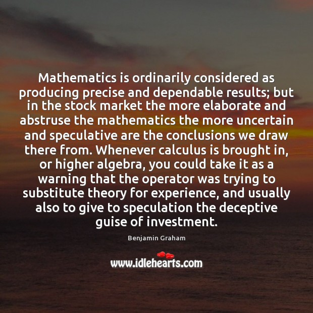 Image, Mathematics is ordinarily considered as producing precise and dependable results; but in