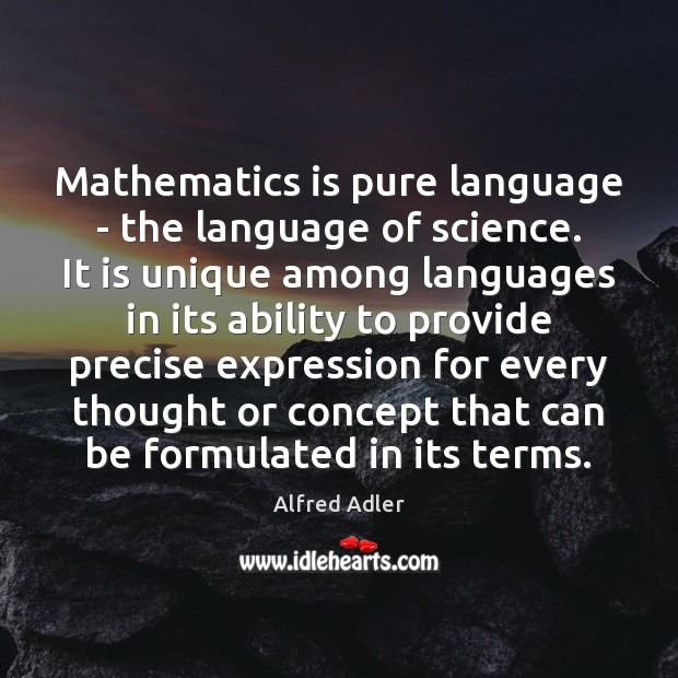 Image, Mathematics is pure language – the language of science. It is unique
