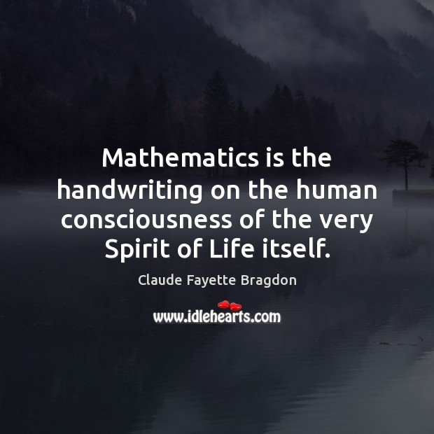 Mathematics is the handwriting on the human consciousness of the very Spirit Image