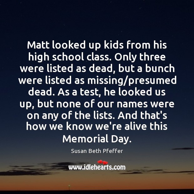 Matt looked up kids from his high school class. Only three were Memorial Day Quotes Image