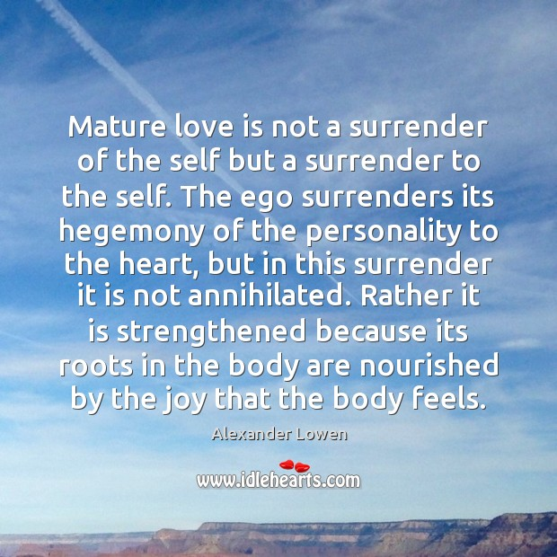 Image, Mature love is not a surrender of the self but a surrender