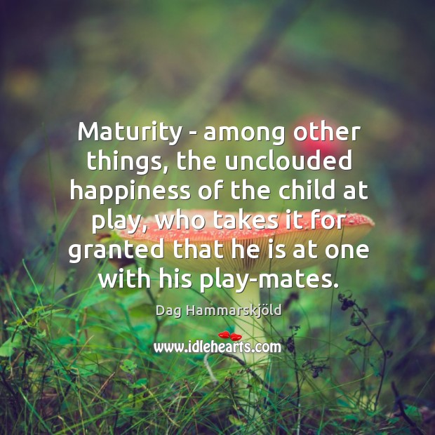 Image, Maturity – among other things, the unclouded happiness of the child at