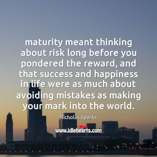 Maturity meant thinking about risk long before you pondered the reward, and Image