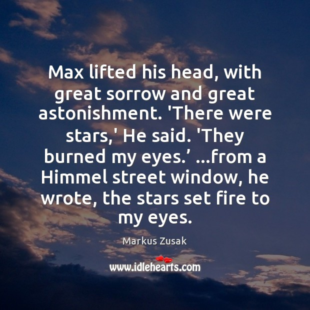 Max lifted his head, with great sorrow and great astonishment. 'There were Image
