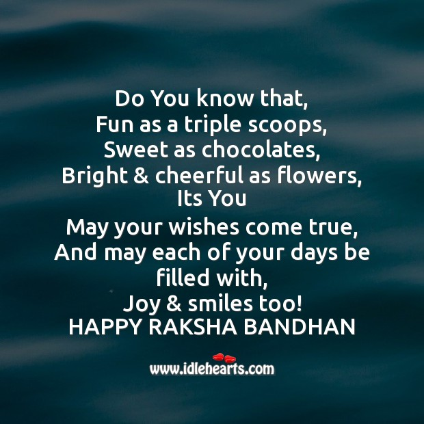 May each of your days be filled with, joy & smiles too! Raksha Bandhan Quotes Image