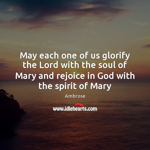 May each one of us glorify the Lord with the soul of Image