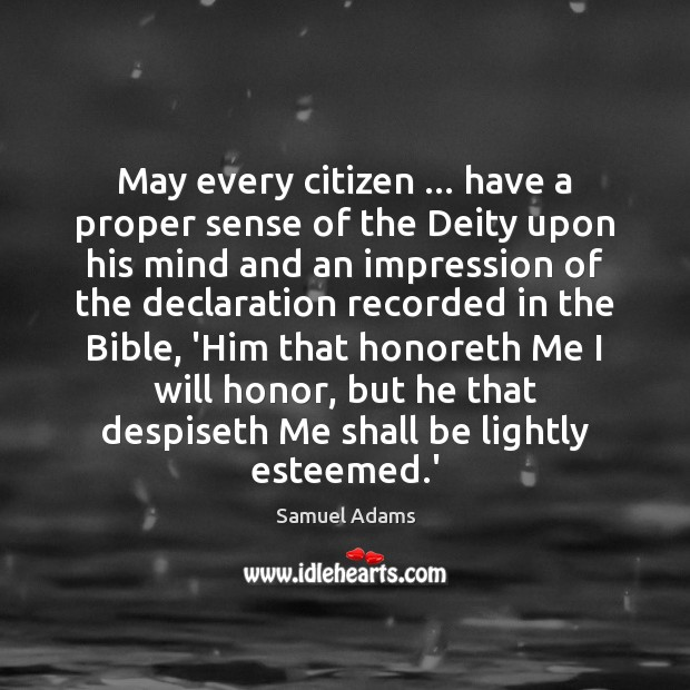 May every citizen … have a proper sense of the Deity upon his Image