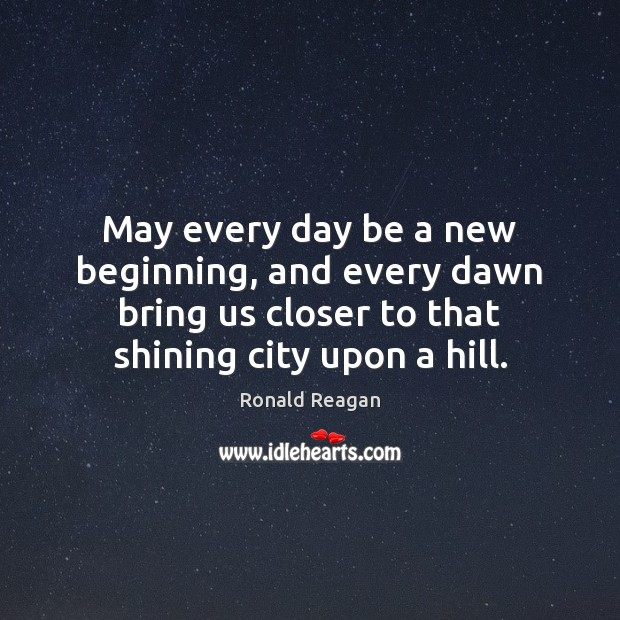 Image, May every day be a new beginning, and every dawn bring us