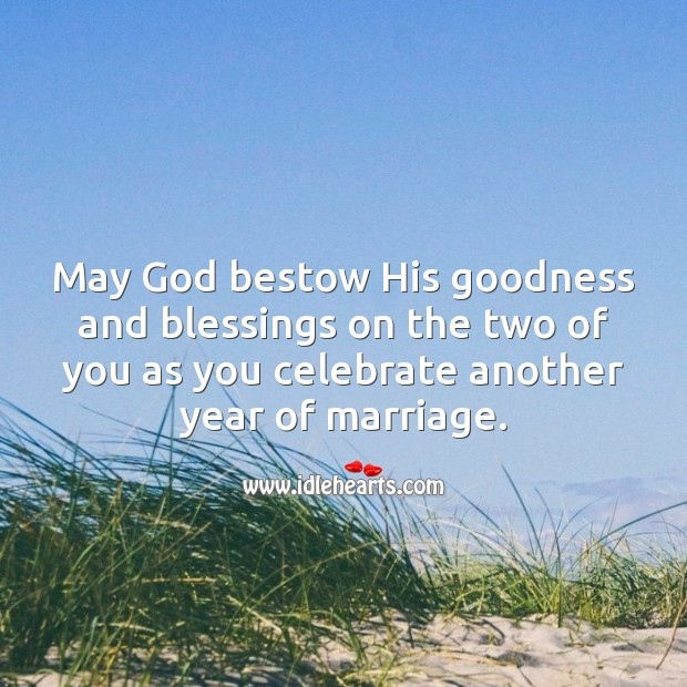 May God bestow His goodness and blessings on the two of you. Happy anniversary. Celebrate Quotes Image