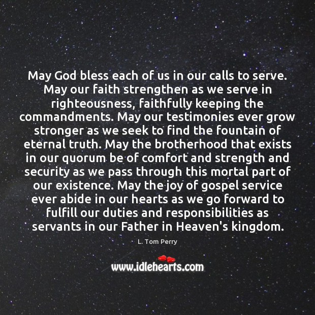 May God bless each of us in our calls to serve. May Eternal Truth Quotes Image