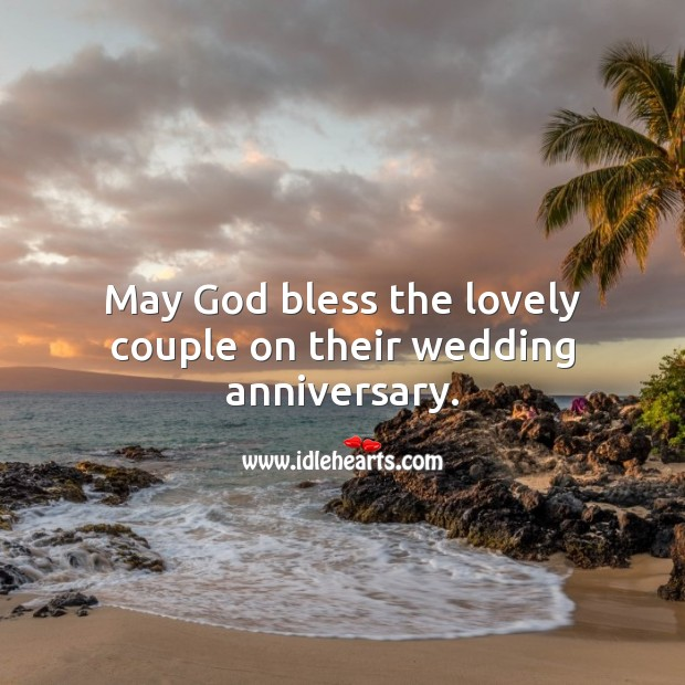 May God bless the lovely couple on their wedding anniversary. Religious Wedding Anniversary Messages Image