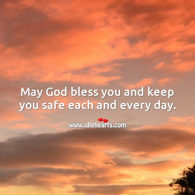 May God bless you and keep you safe each and every day. Blessings Quotes Image