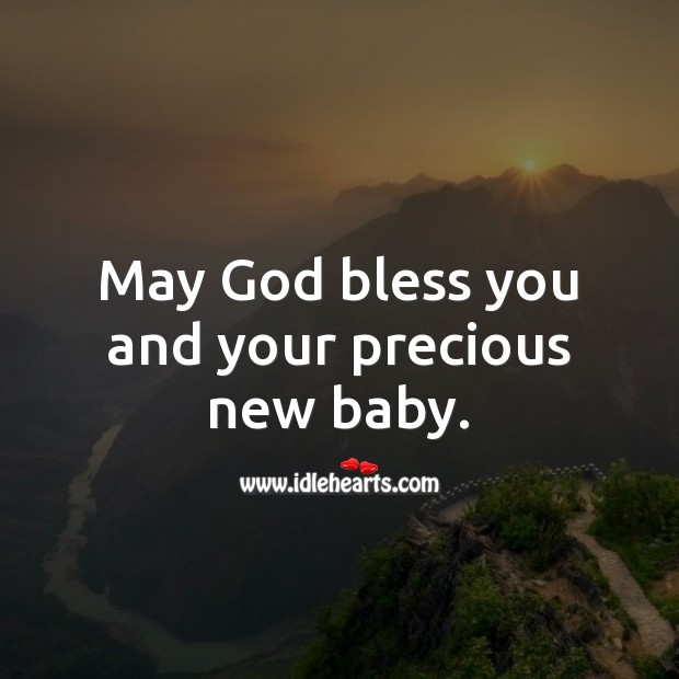 May God bless you and your precious new baby. Baby Shower Messages Image