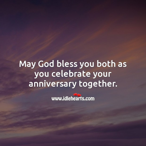 May God bless you both as you celebrate your anniversary together. Celebrate Quotes Image