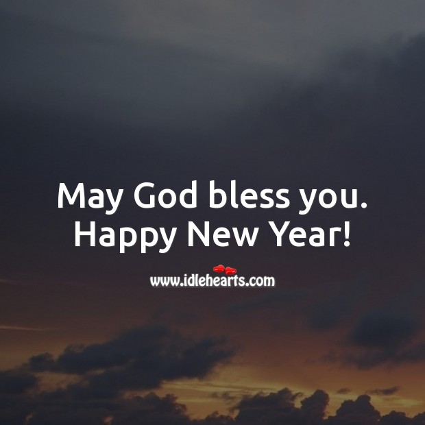 May God bless you. Happy New Year! New Year Quotes Image