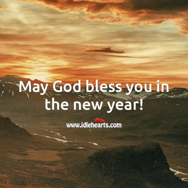 May God bless you in the new year! New Year Quotes Image