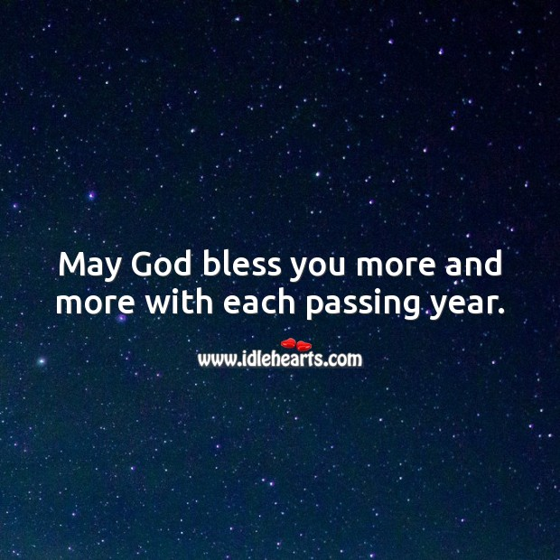 May God bless you more and more with each passing year. Religious Birthday Messages Image