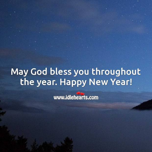 May God bless you throughout the year. Happy New Year! New Year Quotes Image