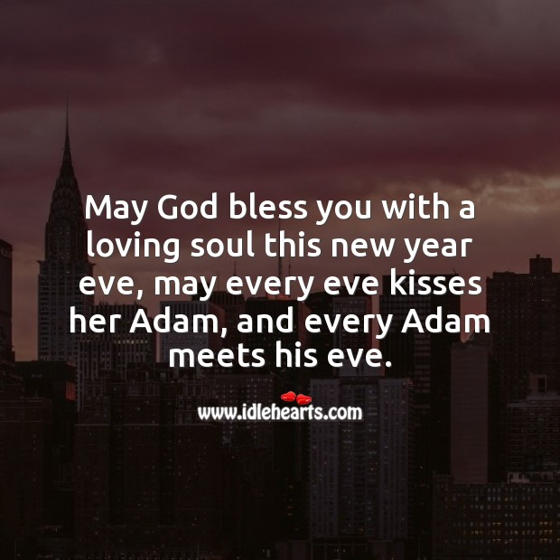 May God bless you with a loving soul this new year New Year Quotes Image