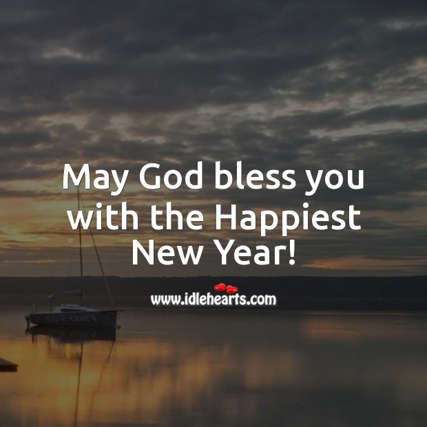 May God bless you with the happiest New Year! New Year Quotes Image