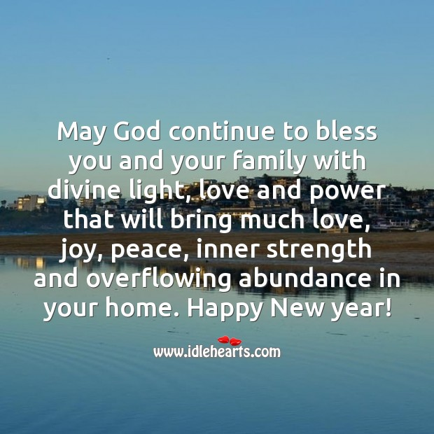 Image, May God continue to bless you and your family with divine light, love and power. Happy New year!