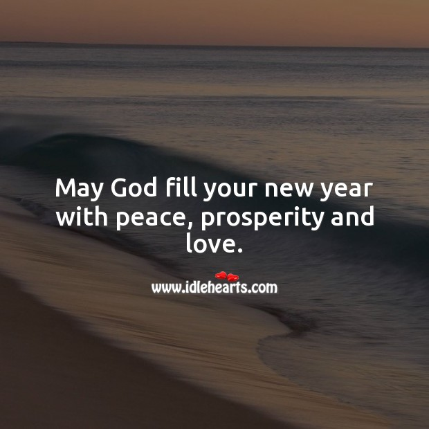 May God fill your new year with peace, prosperity and love. New Year Quotes Image