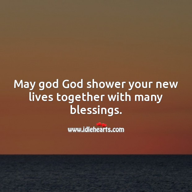 May god God shower your new lives together with many blessings. Blessings Quotes Image