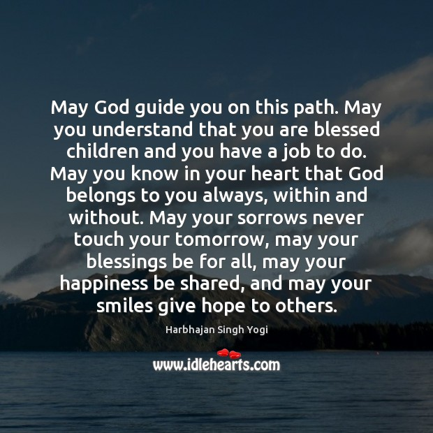god guide you on this path you understand that you