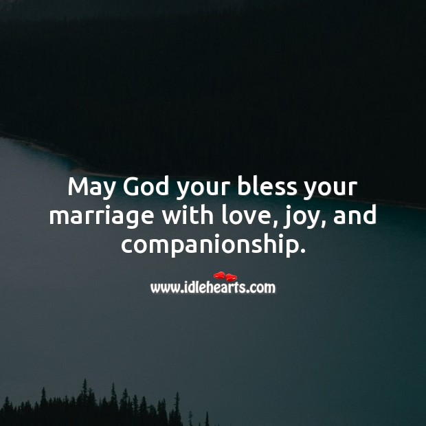 May God your bless your marriage with love, joy, and companionship. Religious Wedding Anniversary Messages Image