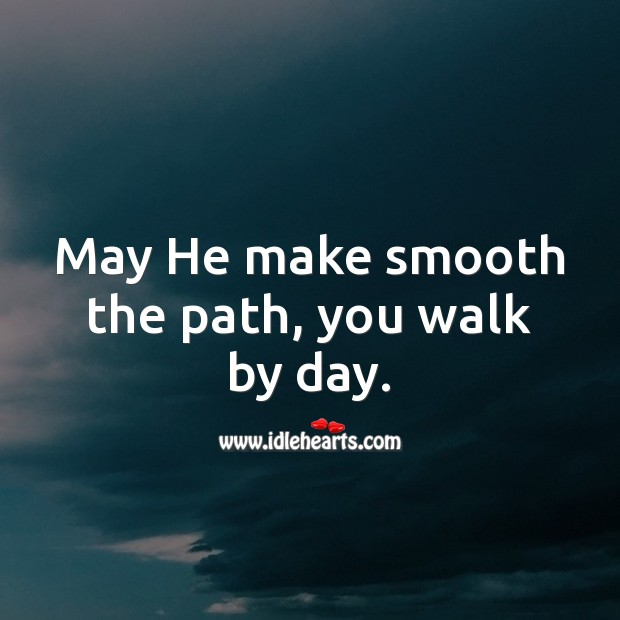 May He make smooth the path, you walk by day. Religious Birthday Messages Image