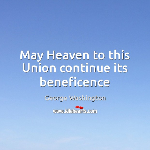 Image, May Heaven to this Union continue its beneficence