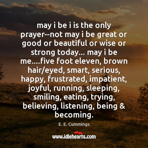 May i be i is the only prayer–not may i be great Image