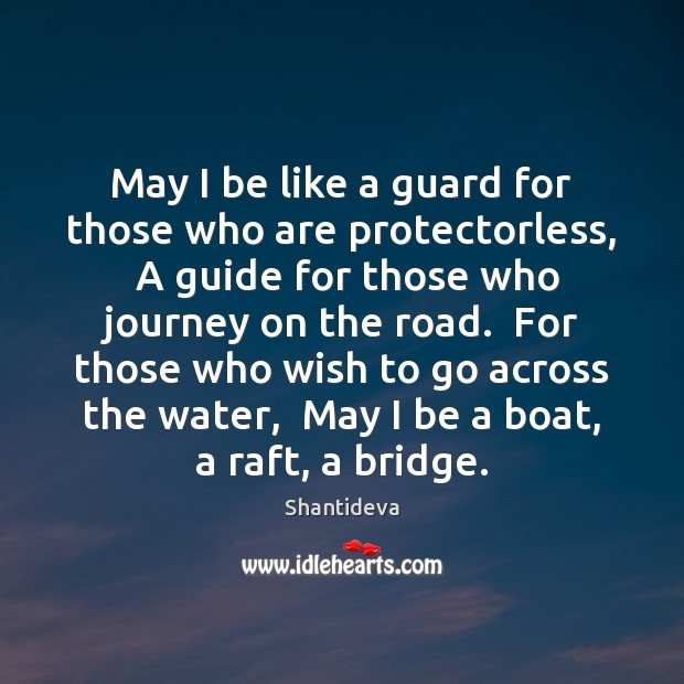 May I be like a guard for those who are protectorless,  A Image