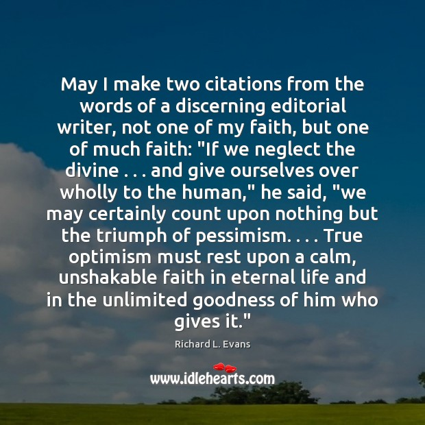 May I make two citations from the words of a discerning editorial Richard L. Evans Picture Quote