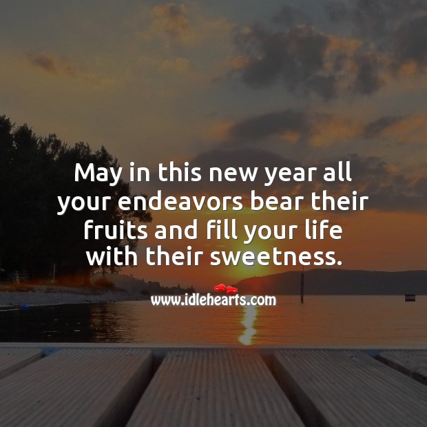 May in this new year all your endeavors bear their fruits New Year Quotes Image