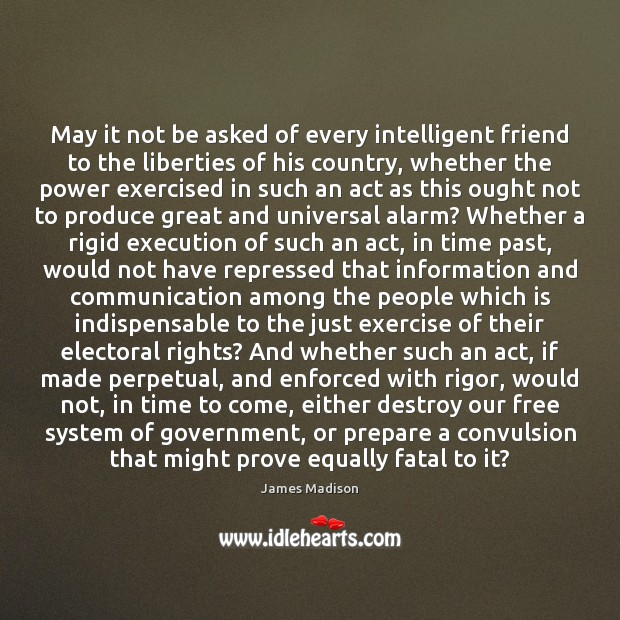 May it not be asked of every intelligent friend to the liberties Image