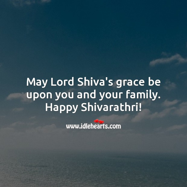 Image, May Lord Shiva's grace be upon you and your family. Happy Shivarathri!