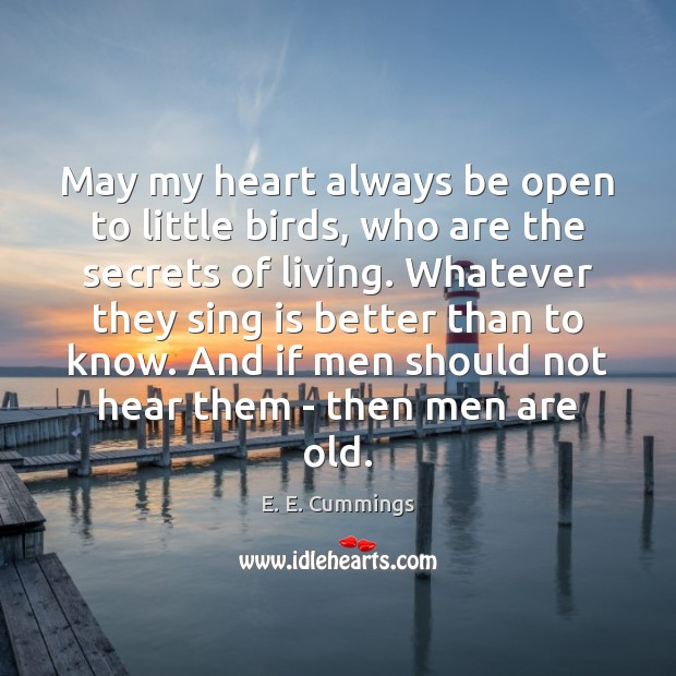 May my heart always be open to little birds, who are the Image