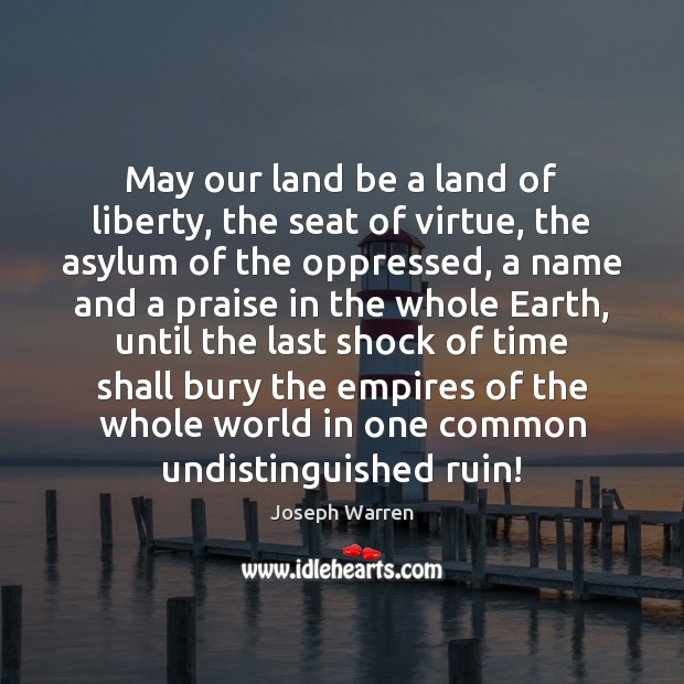 May our land be a land of liberty, the seat of virtue, Image