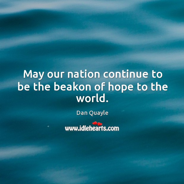 Image, May our nation continue to be the beakon of hope to the world.