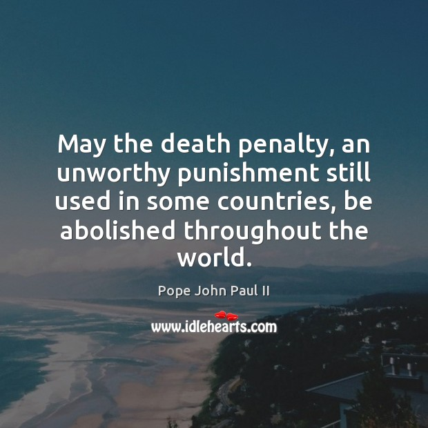 May the death penalty, an unworthy punishment still used in some countries, Image