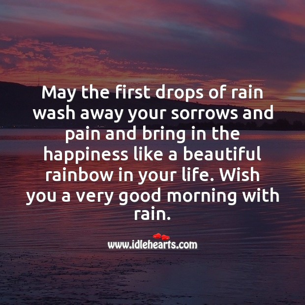 May the first drops of rain wash away your sorrows Good Morning Messages Image