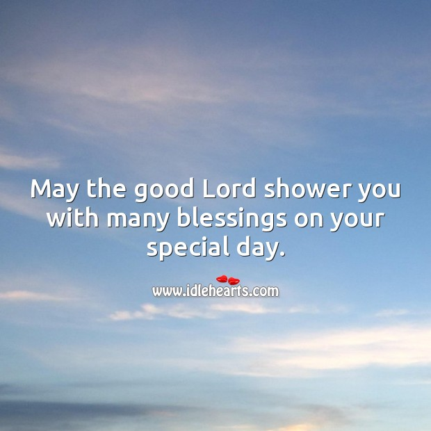 May the good Lord shower you with many blessings on your special day. Religious Birthday Messages Image