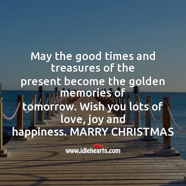 May the good times and treasures Christmas Messages Image